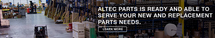 ALTEC PARTS IS READY AND ABLE TO SERVE YOUR NEW AND REPLACEMENT PARTS NEEDS